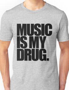 Music Is My Drug (light) Unisex T-Shirt