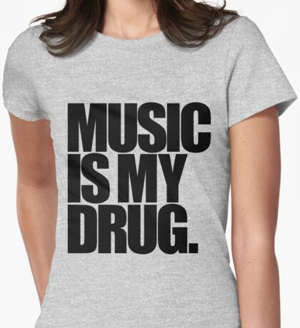 Music Is My Drug (light) Womens Fitted T-Shirt