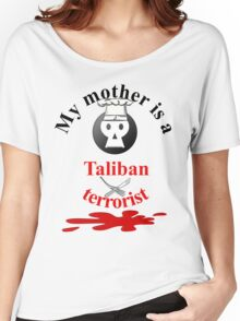 Mother is Taliban  Women's Relaxed Fit T-Shirt