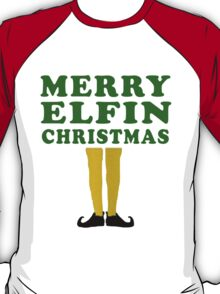 MERRY ELFIN CHRISTMAS T-Shirt