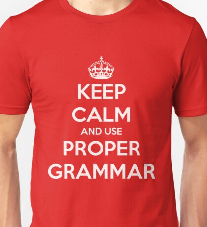 Keep Calm and Use Proper Grammar T-Shirt