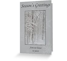 Happy Holidays From Our House To Yours Greeting - Snowy Woods Greeting Card
