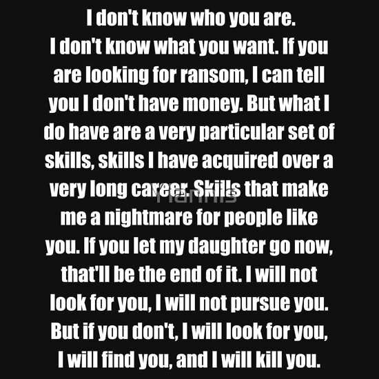 Liam Neeson Taken Quote I Will Find You