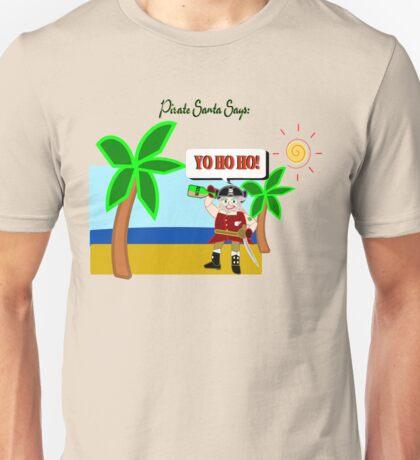 Pirate Santa says Yo Ho Ho Unisex T-Shirt