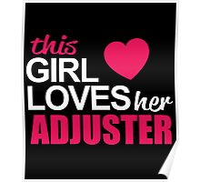 This Girl Loves Her ADJUSTER Poster