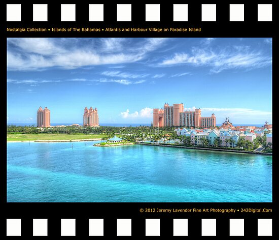 Nostalgia Collection • Islands of The Bahamas • Atlantis and Harbour Village on Paradise Island by 242Digital