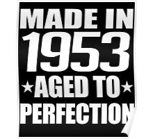 MADE IN 1953 AGED TO PERFECTION Poster