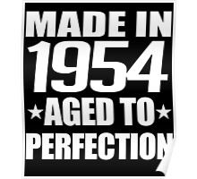 MADE IN 1954 AGED TO PERFECTION Poster
