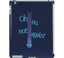 Oh No, Not Again! iPad Case/Skin