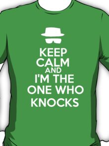 I'm the one who knocks! T-Shirt