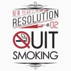 New Year's Resolution #2 - Quit smoking by Viktor Hertz
