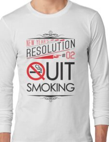 New Year's Resolution #2 - Quit smoking Long Sleeve T-Shirt