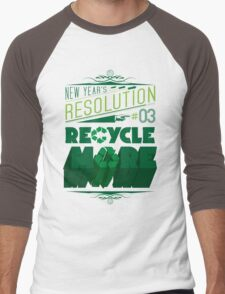 New Year's Resolution #3 - Recycle more Men's Baseball ¾ T-Shirt