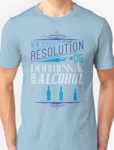 New Year's Resolution #5 - Drink less alcohol Unisex T-Shirt