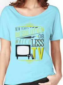 New Year's Resolution #8 - Watch less TV Women's Relaxed Fit T-Shirt