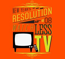 New Year's Resolution #8 - Watch less TV T-Shirt