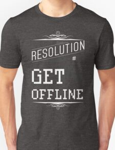 New Year's Resolution #10 - Get offline T-Shirt