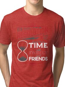 New Year's Resolution #12 - Spend more time... Tri-blend T-Shirt