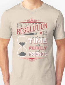 New Year's Resolution #12 - Spend more time... Unisex T-Shirt
