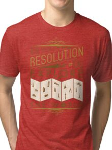 New Year's Resolution #6 - Explore the world Tri-blend T-Shirt