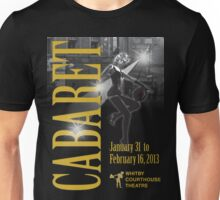 Cabaret T-Shirt @ Whitby Courthouse Theatre 2013 Unisex T-Shirt