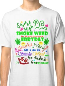 Smoke Weed Erry Day Classic T-Shirt