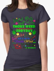 Smoke Weed Erry Day Womens Fitted T-Shirt