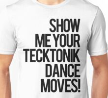 Show Me Your Tecktonik Dance Moves! (light) Unisex T-Shirt