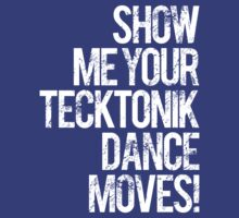 Show Me Your Tecktonik Dance Moves! (special edition) by DropBass