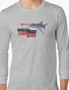 Sharks with frickn laser beams Long Sleeve T-Shirt