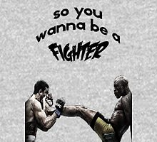 so you wanna be a fighter Unisex T-Shirt