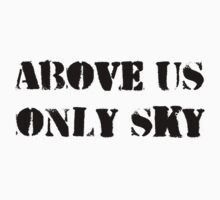 Above us only sky (black text) by Ian Porter