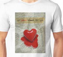 My Heart Bleeds For You Unisex T-Shirt