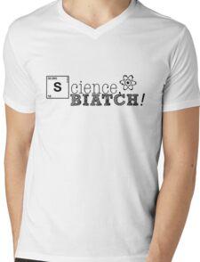 Science, biatch! Mens V-Neck T-Shirt