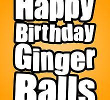 Happy Birthday Ginger Balls by StevePaulMyers