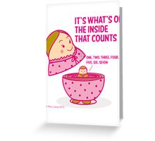 It's what's inside that counts 2 Greeting Card
