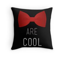 I wear a bow tie now. Bow ties are cool. Throw Pillow