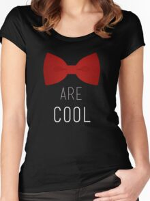 I wear a bow tie now. Bow ties are cool. Women's Fitted Scoop T-Shirt