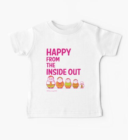 Happy from the inside out Baby Tee
