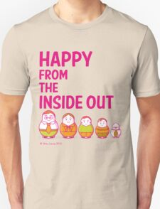 Happy from the inside out Unisex T-Shirt