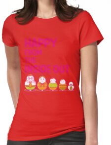 Happy from the inside out Womens Fitted T-Shirt