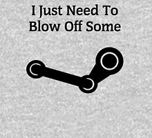 I Just Need To Blow Off Some Steam T-Shirt