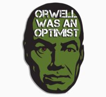 Orwell Was an Optimist by Chunga