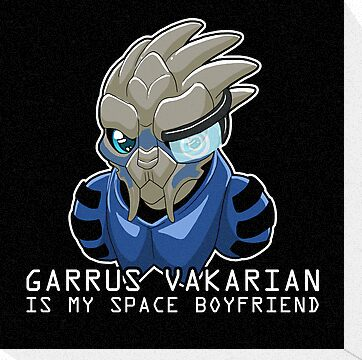 Garrus Is My Space Boyfriend by Maggie Davidson