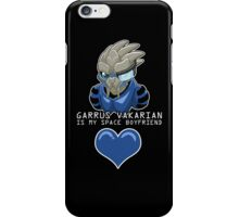 Garrus Is My Space Boyfriend iPhone Case/Skin