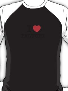 I Love PALUCHI T-Shirt