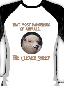 That Most Dangerous of Animals - The Clever Sheep T-Shirt