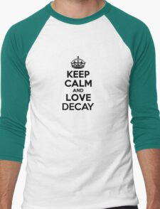 Keep Calm and Love DECAY T-Shirt