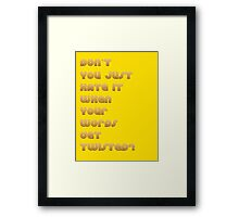 Don't You Just Hate It When Your Words get Twisted? Framed Print
