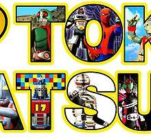 I LOVE TOKUSATSU!!! by atomicthumbs78